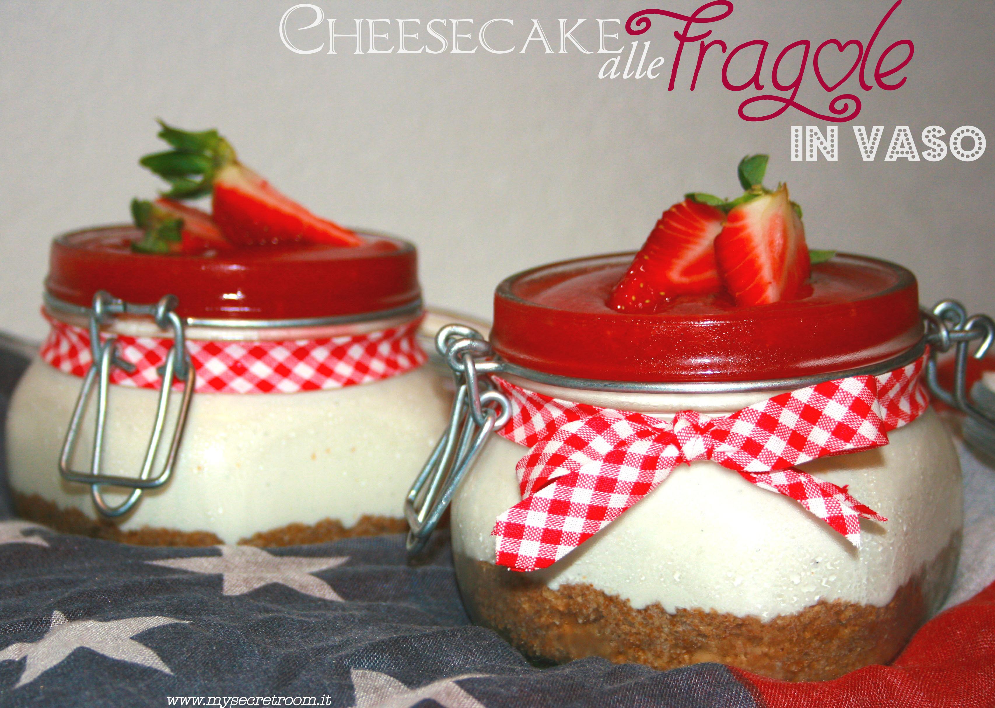 Cheesecake alle fragole in vaso for Fragole in vaso